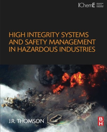 9780128019962: High Integrity Systems and Safety Management in Hazardous Industries