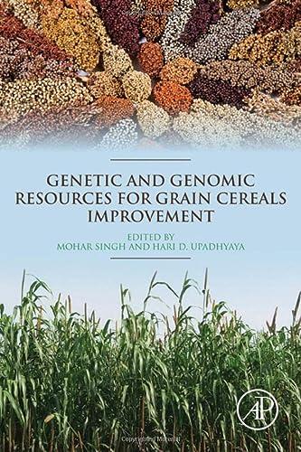 9780128020005: Genetic and Genomic Resources for Grain Cereals Improvement
