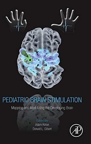 9780128020012: Pediatric Brain Stimulation: Mapping and Modulating the Developing Brain