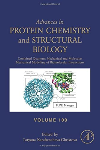 9780128020036: Combined Quantum Mechanical and Molecular Mechanical Modelling of Biomolecular Interactions (Advances in Protein Chemistry & Structural Biology)
