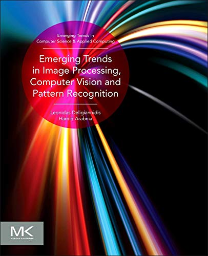 9780128020456: Emerging Trends in Image Processing, Computer Vision and Pattern Recognition (Emerging Trends in Computer Science and Applied Computing)
