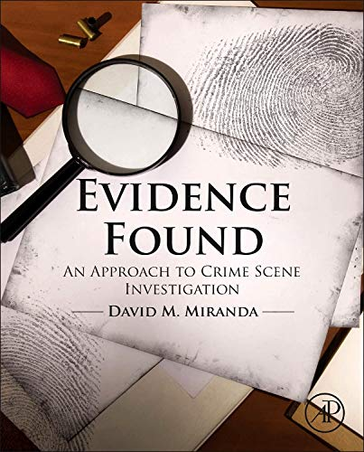 9780128020661: Evidence Found: An Approach to Crime Scene Investigation