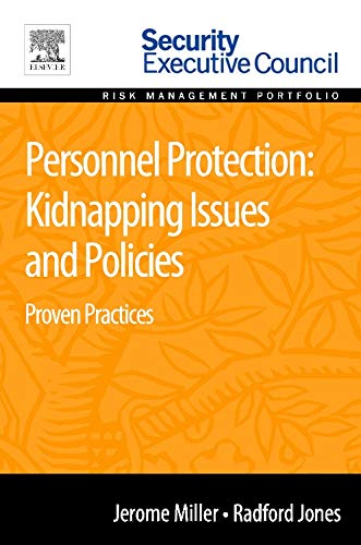 9780128020784: Personnel Protection: Kidnapping Issues and Policies: Proven Practices