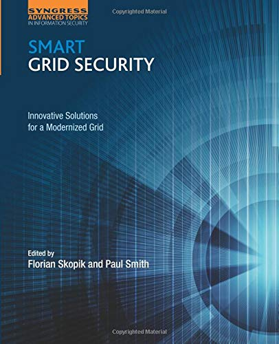 9780128021224: Smart Grid Security: Innovative Solutions for a Modernized Grid