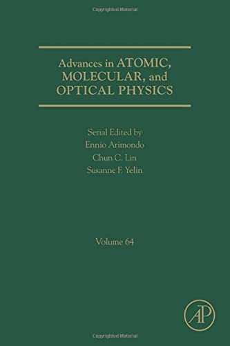 9780128021279: Advances in Atomic, Molecular, and Optical Physics, Volume 64