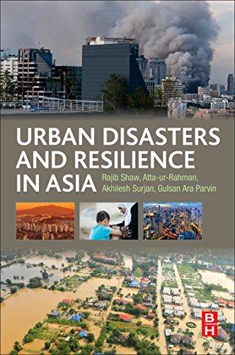 Urban Disasters and Resilience in Asia: Akhilesh Surjan; Atta-ur-Rahman; Gulsan Parvin; Rajib Shaw