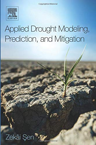 9780128021767: Applied Drought Modeling, Prediction, and Mitigation