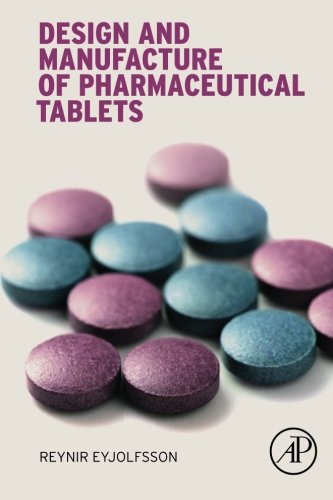 9780128021828: Design and Manufacture of Pharmaceutical Tablets