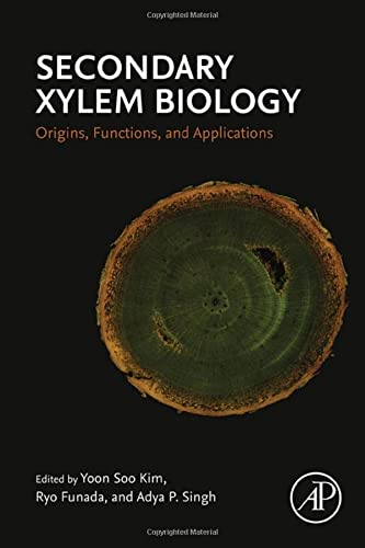 9780128021859: Secondary Xylem Biology: Origins, Functions, and Applications