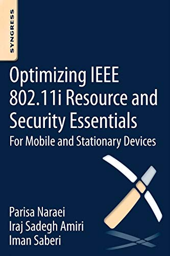 9780128022221: Optimizing IEEE 802.11i Resource and Security Essentials: For Mobile and Stationary Devices