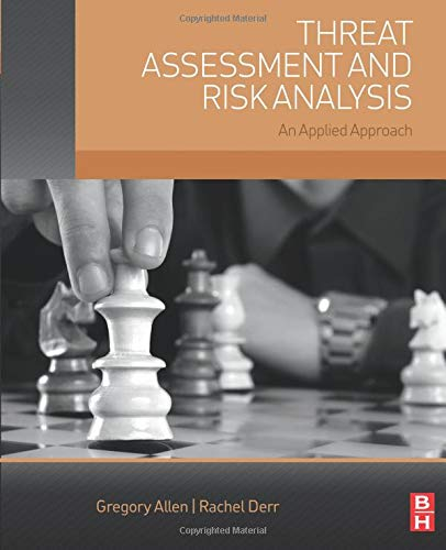 9780128022245: Threat Assessment and Risk Analysis: An Applied Approach