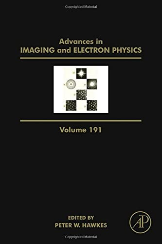 9780128022535: Advances in Imaging and Electron Physics, Volume 191