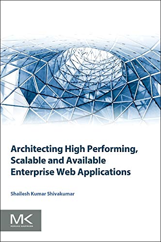 9780128022580: Architecting High Performing, Scalable and Available Enterprise Web Applications