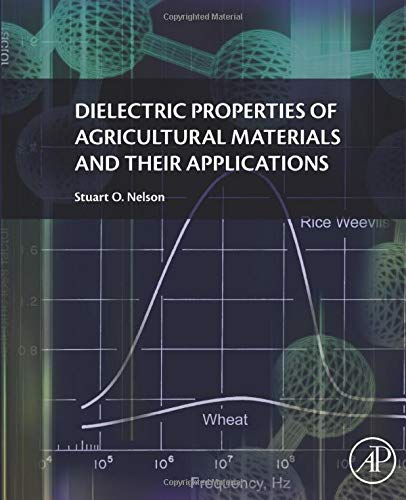 9780128023051: Dielectric Properties of Agricultural Materials and Their Applications