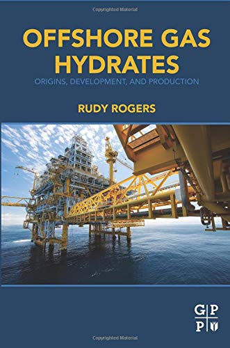 9780128023198: Offshore Gas Hydrates: Origins, Development, and Production