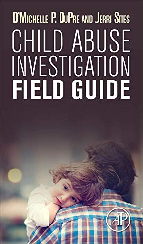9780128023273: Child Abuse Investigation Field Guide