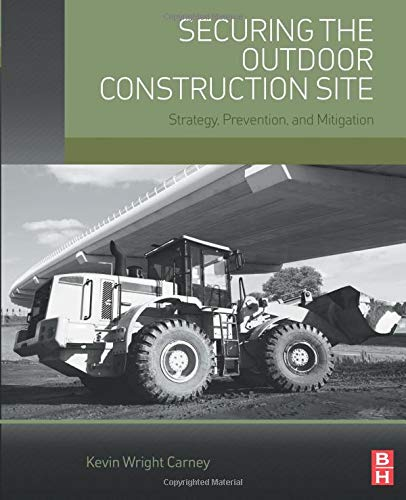 9780128023839: Securing the Outdoor Construction Site: Strategy, Prevention, and Mitigation
