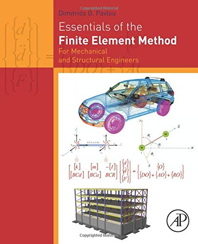 9780128023860: Essentials of the Finite Element Method: For Mechanical and Structural Engineers