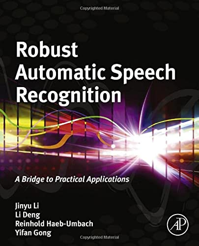 Robust Automatic Speech Recognition (Hardcover): Jinyu Li