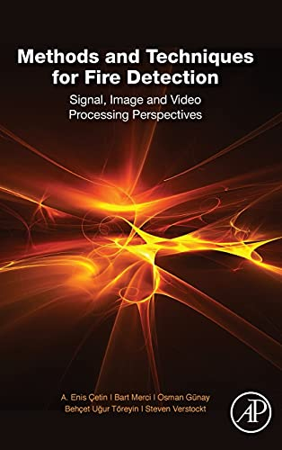Methods and Techniques for Fire Detection: Signal, Image and Video Processing Perspectives: A. Enis...
