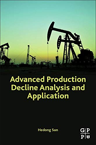 9780128024119: Advanced Production Decline Analysis and Application
