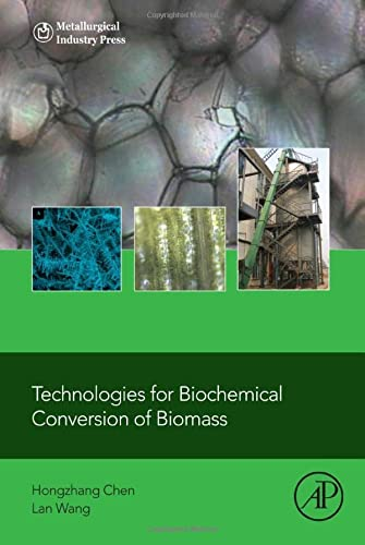 9780128024171: Technologies for Biochemical Conversion of Biomass