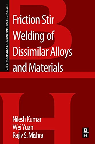9780128024188: Friction Stir Welding of Dissimilar Alloys and Materials (Friction Stir Welding and Processing)