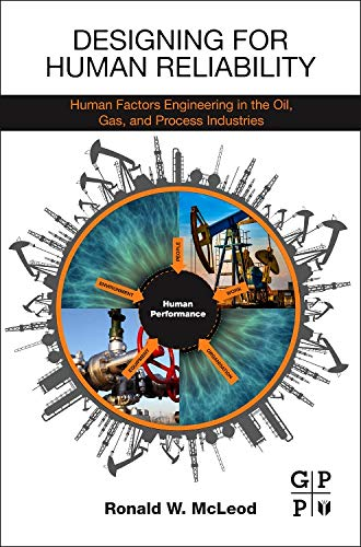 9780128024218: Designing for Human Reliability: Human Factors Engineering in the Oil, Gas, and Process Industries
