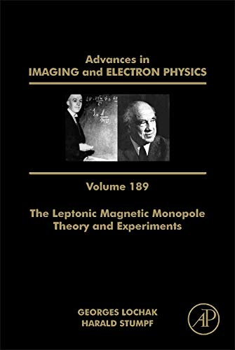 9780128024638: The Leptonic Magnetic Monopole - Theory and Experiments: 188 (Advances in Imaging and Electron Physics)