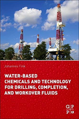 9780128025055: Water-Based Chemicals and Technology for Drilling, Completion, and Workover Fluids