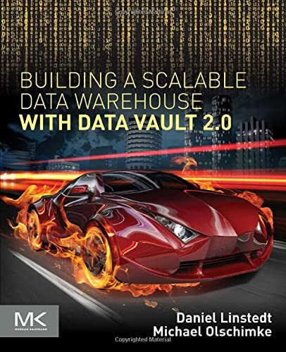9780128025109: Building a Scalable Data Warehouse with Data Vault 2.0