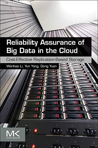 9780128025727: Reliability Assurance of Big Data in the Cloud: Cost-Effective Replication-Based Storage