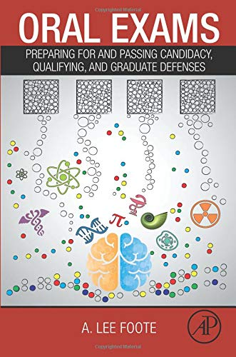 9780128025789: Oral Exams: Preparing For and Passing Candidacy, Qualifying, and Graduate Defenses