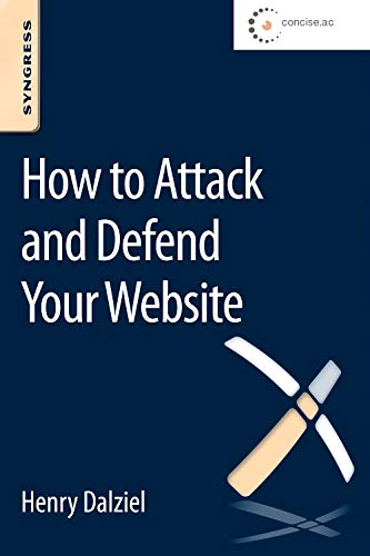 9780128027325: How to Attack and Defend Your Website