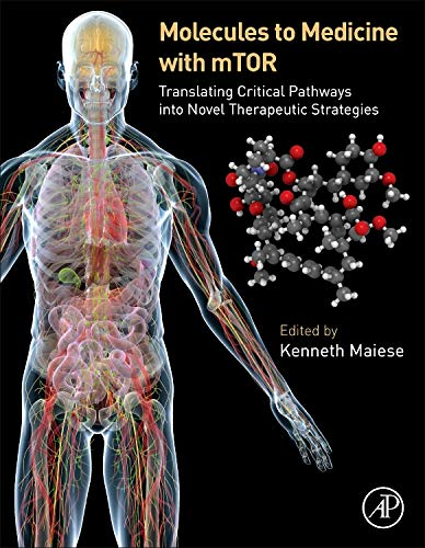 9780128027332: Molecules to Medicine with mTOR: Translating Critical Pathways into Novel Therapeutic Strategies