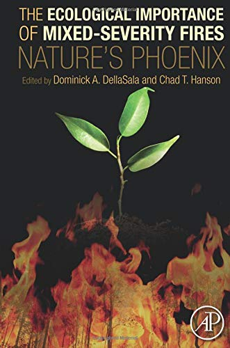 9780128027493: The Ecological Importance of Mixed-Severity Fires: Nature's Phoenix