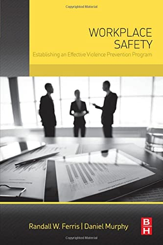 9780128027752: Workplace Safety: Establishing an Effective Violence Prevention Program