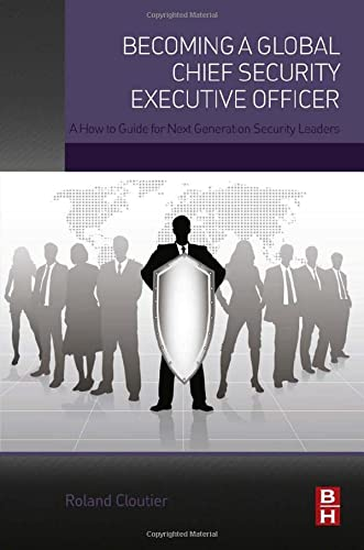 9780128027820: Becoming a Global Chief Security Executive Officer: A How to Guide for Next Generation Security Leaders