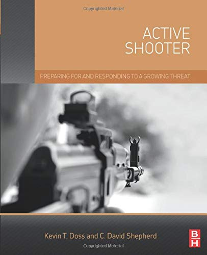 9780128027844: Active Shooter: Preparing for and Responding to a Growing Threat