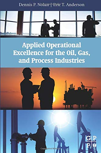 9780128027882: Applied Operational Excellence for the Oil, Gas, and Process Industries