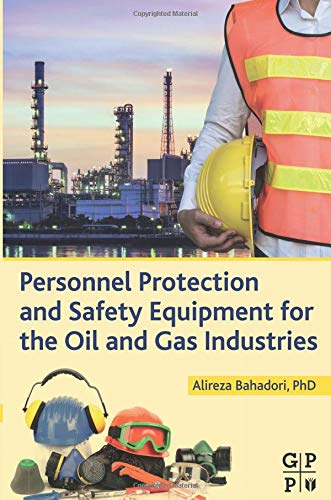 9780128028148: Personnel Protection and Safety Equipment for the Oil and Gas Industries