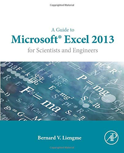9780128028179: A Guide to Microsoft Excel 2013 for Scientists and Engineers