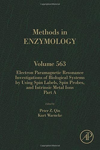 9780128028346: Electron Paramagnetic Resonance Investigations of Biological Systems by Using Spin Labels, Spin Probes, and Intrinsic Metal Ions Part A, Volume 563 (Methods in Enzymology)