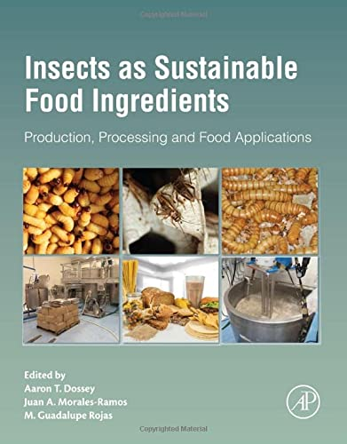 9780128028568: Insects as Sustainable Food Ingredients: Production, Processing and Food Applications