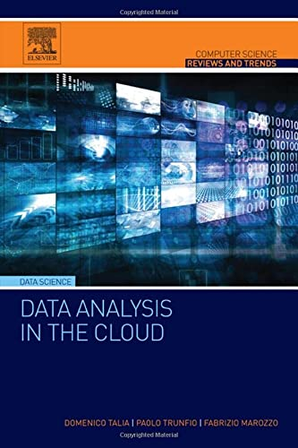 9780128028810: Data Analysis in the Cloud: Models, Techniques and Applications (Computer Science Reviews and Trends)