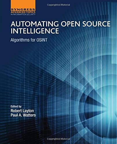 9780128029169: Automating Open Source Intelligence: Algorithms for OSINT (Computer Science Reviews and Trends)