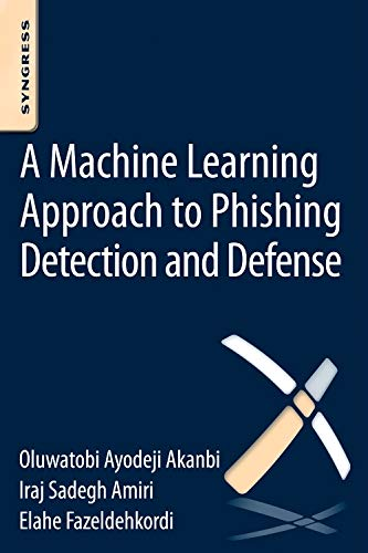 9780128029275: A Machine-learning Approach to Phishing Detection and Defense