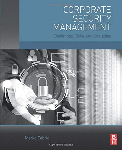 9780128029343: Corporate Security Management: Challenges, Risks and Strategies