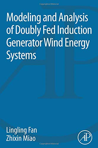 9780128029695: Modeling and Analysis of Doubly Fed Induction Generator Wind Energy Systems