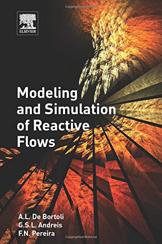 9780128029749: Modeling and Simulation of Reactive Flows